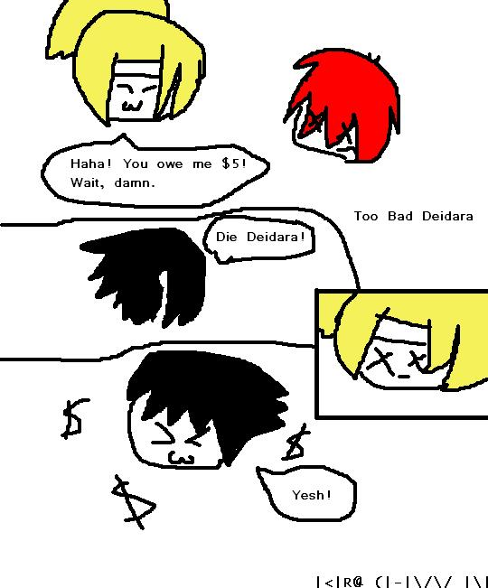 Too Bad, Deidara