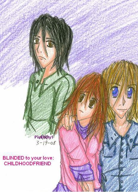 BLINDED to your love:  CHILDHOOD FRIEND