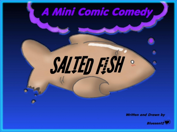 Salted Fish--A Mini Comic Comedy