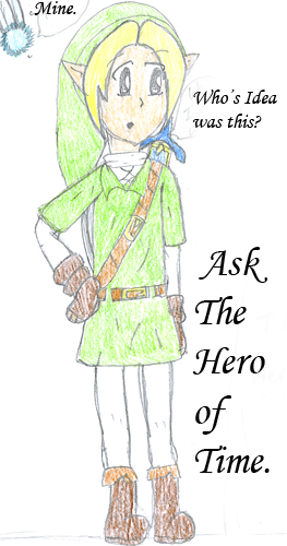 Ask The Hero Of Time.