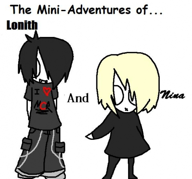 The Mini Adventures of Lonith and Nina