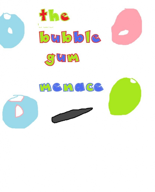 the bubble gum menace
