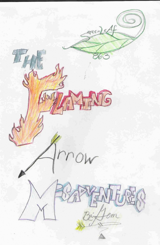 The Flaming Arrow Misadventures