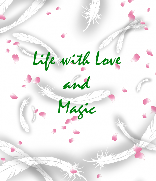 Life with Love and Magic
