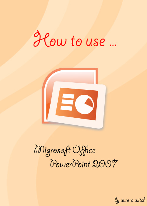 How to Use Powerpoint 2007