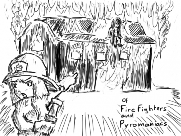 Fire Fighters and Pyromaniacs
