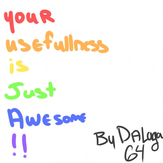 Your Usefullness is Just Awesome