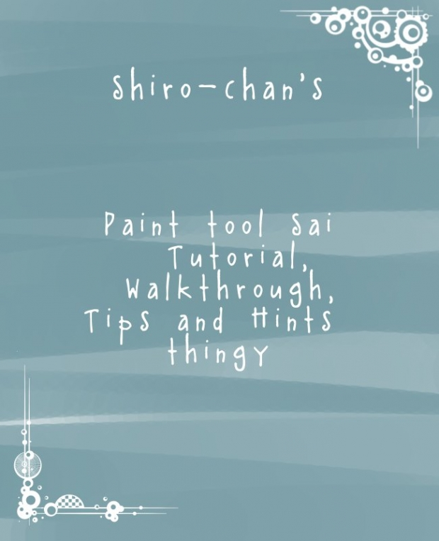 Shiro-chan's tutorial thingy
