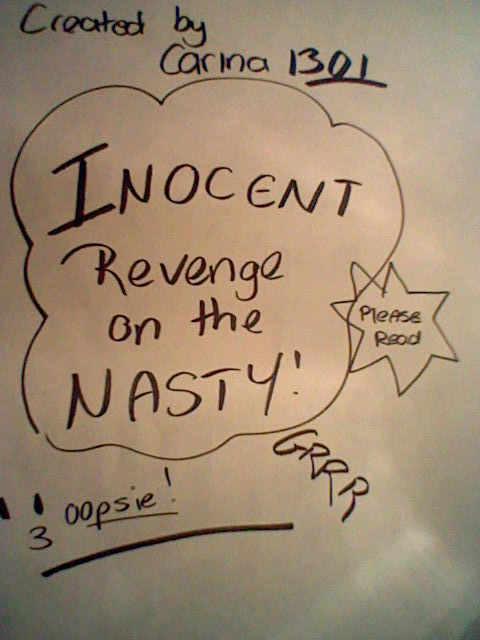 Innocent revenge on the Nasty...