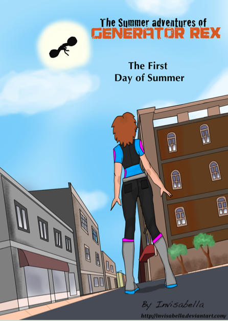 The Summer adventures Of Generator Rex: The first day of Summer